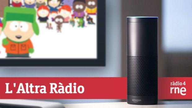 Alexa i South Park. Anècdotes d'assistents virtuals de veu a l'Altra Ràdio
